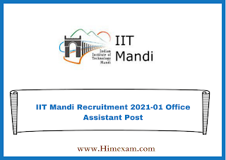IIT Mandi Recruitment 2021-01 Office Assistant Post