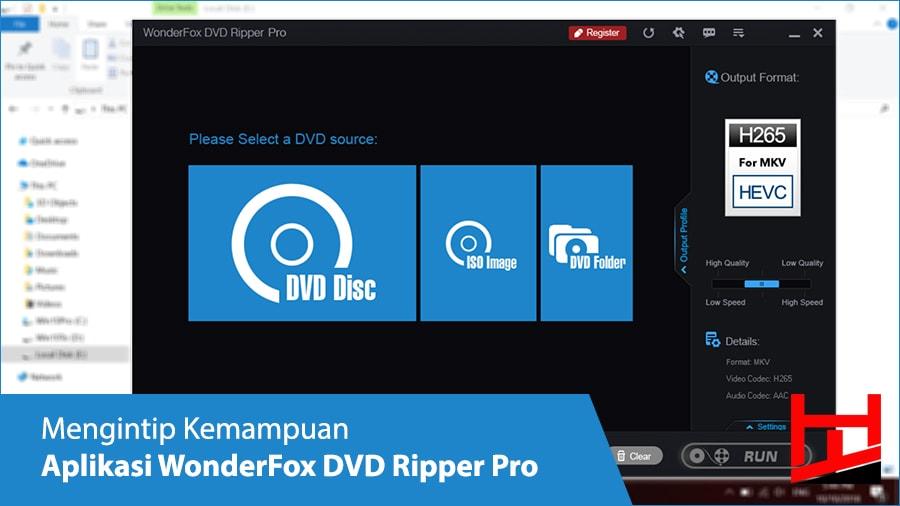 Mengintip Kemampuan Aplikasi WonderFox DVD Ripper Pro