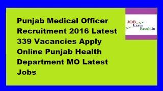 Punjab Medical Officer Recruitment 2016 Latest 339 Vacancies Apply Online Punjab Health Department MO Latest Jobs