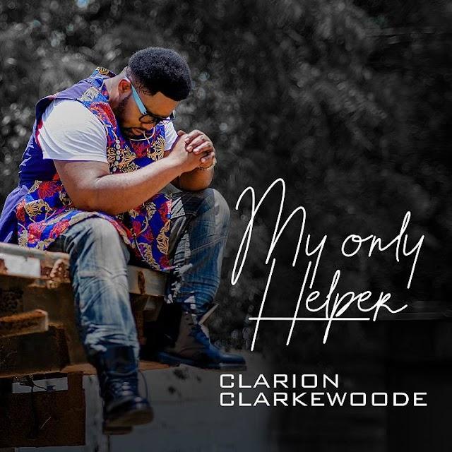 Clarion Clarkewoode - My Only Helper