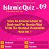 Islamic Quiz–09: Inme se Kounsi Cheez ki Buniyaad par Banda Allah Ta'ala ke Nazdeek Pasandida hota hai ?