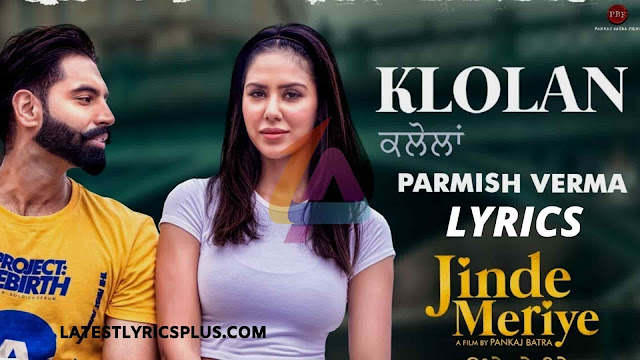 Klolan Lyrics Sonam Bajwa, Parmish Verma from Jinde Meriye