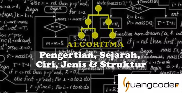 Contoh Algoritma - Pengertian, Sejarah, Ciri, Jenis & Struktur