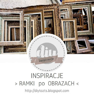 http://diytozts.blogspot.com/2019/02/inspiracje-ramki-po-obrazach.html