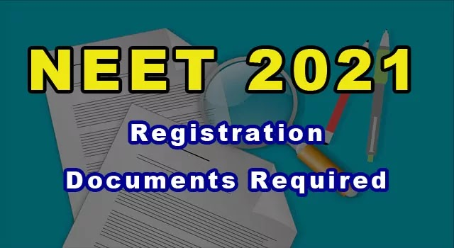 NEET 2021 Registration: Documents required, photo size and specifications