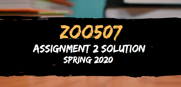 ZOO507 Assignment 3 Solution Spring 2020