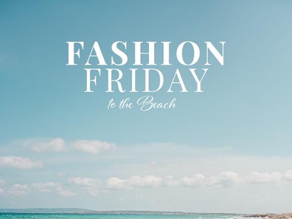 Fashion Friday – Beach