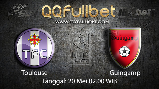 BOLA88 - PREDIKSI TARUHAN BOLA TOULOUSE VS GUINGAMP 20 MEI 2018 ( FRENCH LIGUE 1 )