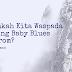 Perlukah Kita Waspada tentang Baby Blues Syndrom?