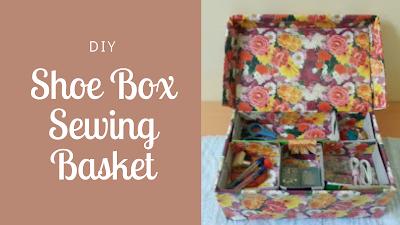 DIY Shoe Box Sewing Basket