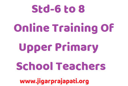 Matter of Std - 6 to 8 Online Training of Upper Primary School Teachers Circular
