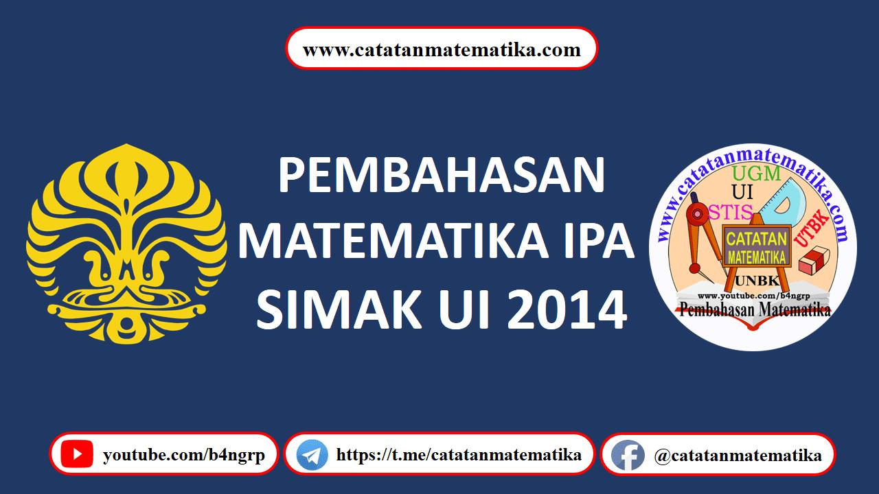 Pembahasan SIMAK UI 2014 Matematika IPA