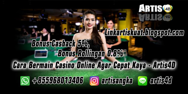 Cara Bermain Casino Online Agar Cepat Kaya - Artis4D