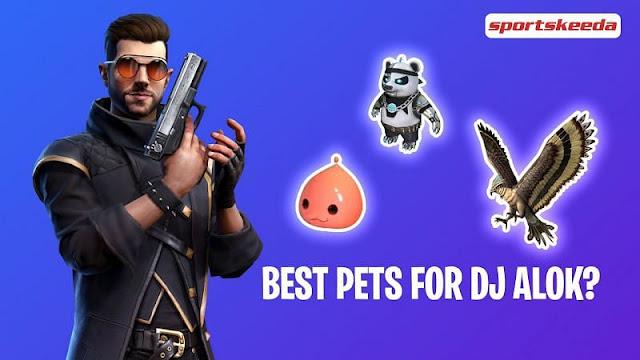 best pets in freefire for dj alok character