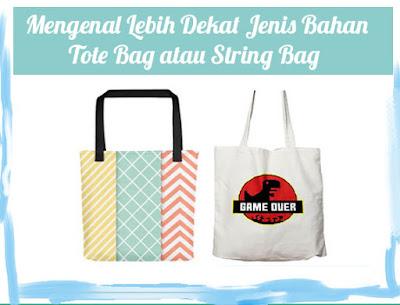 Mengenal Lebih Dekat Jenis-Jenis Bahan Tote Bag dan String Bag