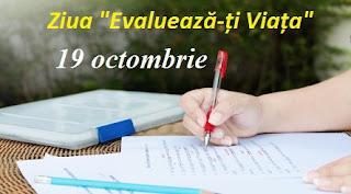 """19 octombrie: Ziua """"Evaluează-ți Viața"""""""