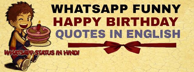 Whatsapp funny happy birthday quotes 2019