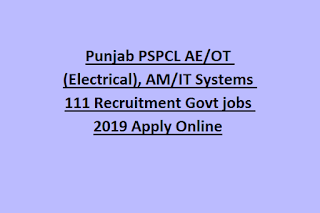 Punjab PSPCL AE/OT (Electrical), AM/IT Systems 111 Recruitment Govt jobs 2019 Apply Online