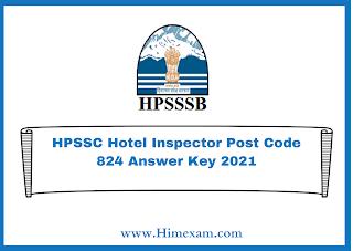 HPSSC Hotel Inspector Post Code 824 Answer Key 2021