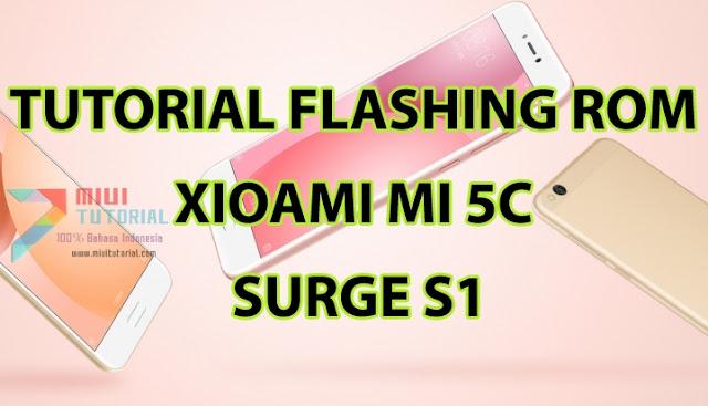 Xiaomi Mi5c Kamu Terindikasi Menggunakan Rom Miui Distributor Abal-Abal? Ini Tutorial Cara Flashing nya