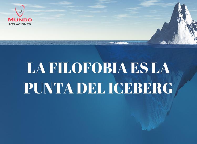 la punta del iceberg en la filofobia