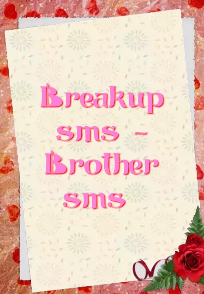 Breakup sms, ব্রেকআপ এসএমএস, brother sms, ভাইয়ের জন্য এসএমএস, Breakup এসএমএস, brothers এসএমএস, breakup sms in English, breakup SMS in Hindi, breakup SMS for BF, breakup SMS for gf, breakup SMS for girlfriend, breakup SMS for boyfriend, breakup SMS 2021, brother SMS in Hindi, brother sms in English, brother birthday wish SMS, brother wedding wish SMS, brother marriage anniversary SMS,বিএফ জন্য ব্রেকআপ এসএমএস, জিএফ জন্য ব্রেকআপ এসএমএস, ভাইয়ের বিবাহ বার্ষিকীর জন্য এসএমএস, ভাইয়ের বিয়ের শুভেচ্ছা এসএমএস করুন, ভাইয়ের জন্য এসএমএস ইংরেজিতে,