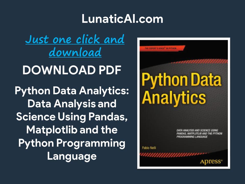 Python Data Analytics: Data Analysis and Science Using Pandas, Matplotlib and the Python Programming Language Pdf