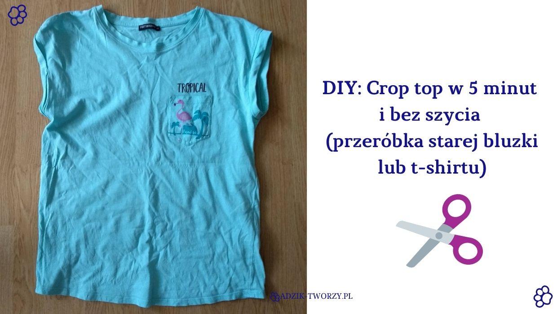 DIY: Crop top z t-shirtu bez szycia!