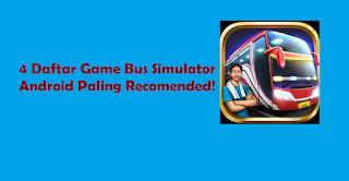 4 Daftar Game Bus Simulator Android Paling Recomended!