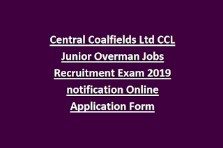 Central Coalfields Ltd CCL Junior Overman Jobs Recruitment Exam 2019 notification Online Application Form