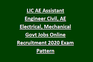 LIC AE Assistant Engineer Civil, AE Electrical, Mechanical Govt Jobs Online Recruitment Notification 2020 Exam Pattern