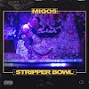 Migos - Stripper Bowl [music download]