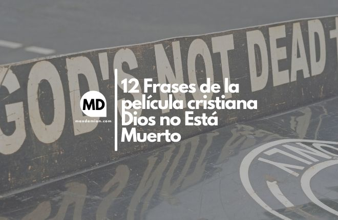 Frases cristianas de Dios no Está Muerto