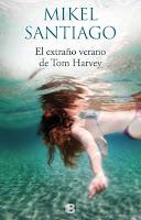 el-extraño-verano-de-tom-harvey-mikel-santiago