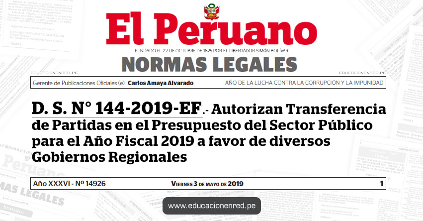 D. S. N° 144-2019-EF - Autorizan Transferencia de Partidas en el Presupuesto del Sector Público para el Año Fiscal 2019 a favor de diversos Gobiernos Regionales - MEF - www.mef.gob.pe