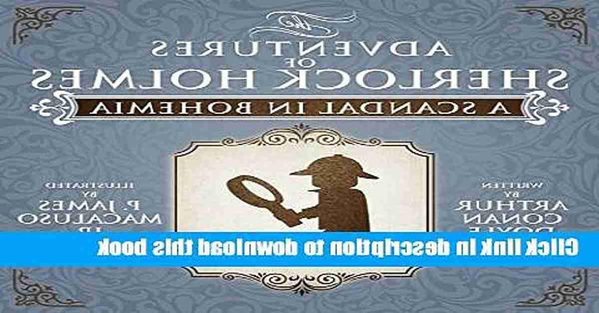 A Scandal in Bohemia PDF Free Download - Sir Arthur Conan Doyle | The Adventures of Sherlock Holmes eBoolk Download