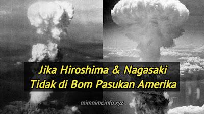 3 Kemungkinan Yang Terjadi Jika Jepang Tidak di Bom Amerika!
