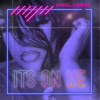 New Music: Shardella Sessions - It's On Me