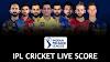 IPL LIVE SCORE 2021 The Indian Premier League