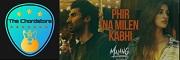 Ankit Tiwari - PHIR NA MILEN KABHI Guitar Chords (Malang)