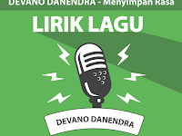Lirik Lagu Menyimpan Rasa - Devano Danendra