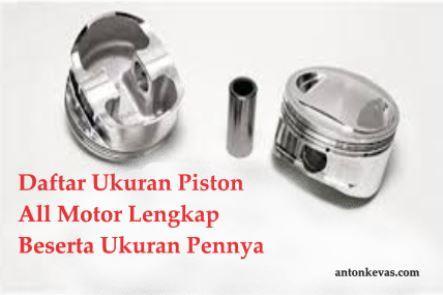 Daftar Ukuran Piston All Motor Lengkap Beserta Ukuran Pennya