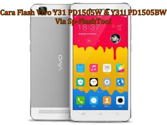 Cara Flash Vivo Y31 PD1505W & Y31i PD1505BW Via Sp-FlashTool