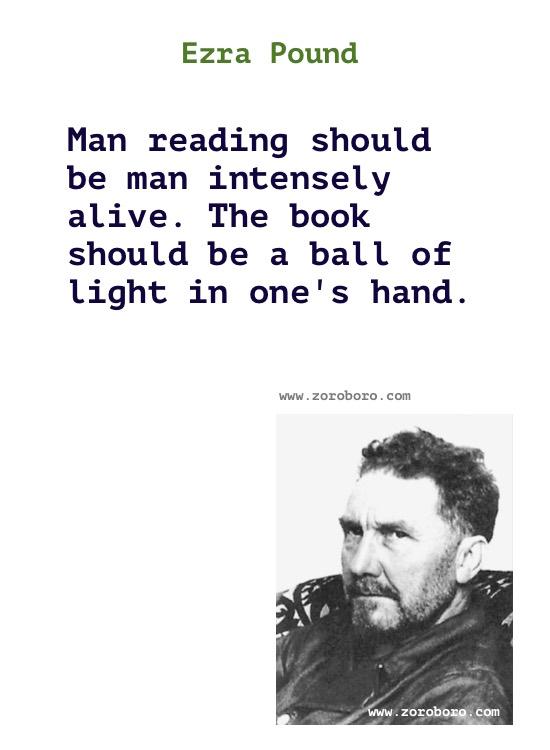 Ezra Pound Quotes. Ezra Pound Poems, Ezra Pound Poetry, Ezra Pound Books, Ezra Pound Inspirational Quotes