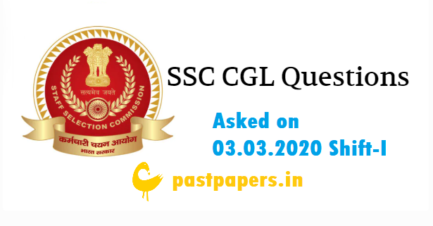 SSC CGL 2019 Questions Asked on 03.03.2020 Shift-I