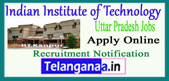 IIT Indian Institute of Technology Kanpur Recruitment Notification 2017 Apply