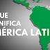 Geografia: O que significa América Latina?