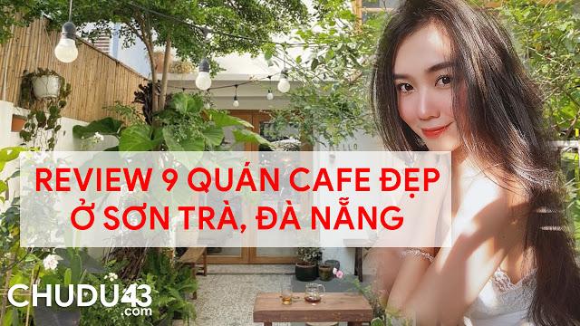 Quán cafe đẹp ở đà nẵng, quan cafe dep da nang, review quán cafe đà nẵng, review quan cafe da nang