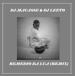 Dj Macasse feat Dj Leeto - Remedio Da lua (Rmix)