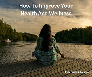 How To Improve Your Health And Wellness